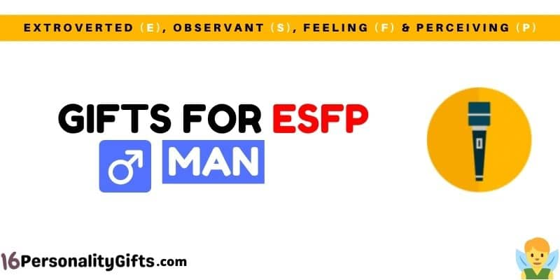 Gifts for ESFP man